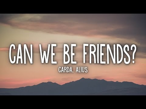 Carda, Alius - Can We Be Friends? (Lyrics)