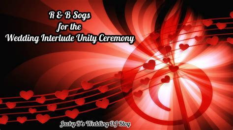 R & B Songs for the Wedding Interlude Unity Ceremony