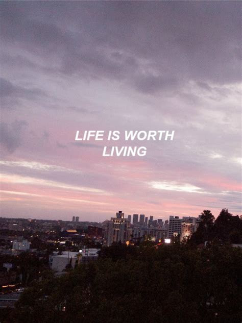 Worth Living Quotes Tumblr