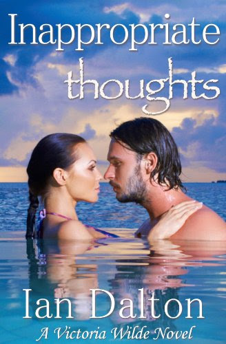 Inappropriate Thoughts (Victoria Wilde #1) by Ian Dalton