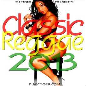 THROWBACK THURSDAY: DJ TIGER'S CLASSIC REGGAE 2013 MIX