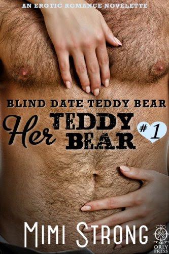 Blind Date Teddy Bear - Her Teddy Bear #1 (Erotic Romance) by Mimi Strong