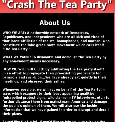 """Submitted by J., who makes an excellent point: """"Basically, liberals are going out there and doing stupid shit that the teabaggers are doing. Problem is, then the teabaggers can just blame it on the liberals and won't have to suffer any consequences. This isn't rocket science and I can't believe these people think it's a good idea. Noble cause, horrific execution."""""""
