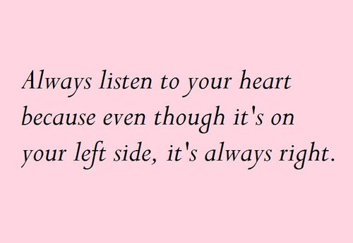 Quotes About Listen To Your Heart 95 Quotes