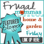 Frugal Friday Home Garden DIY Linkup