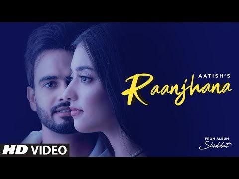 Aatish – Raanjhana Song Lyrics In Hindi Ft. Nikeet Dhillon