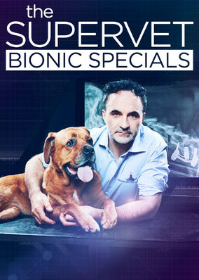 Supervet: Bionic Specials, The - Season 1
