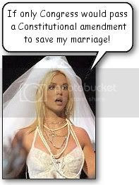 If only Congress would pass a Constitutional amendment to save my marriage!