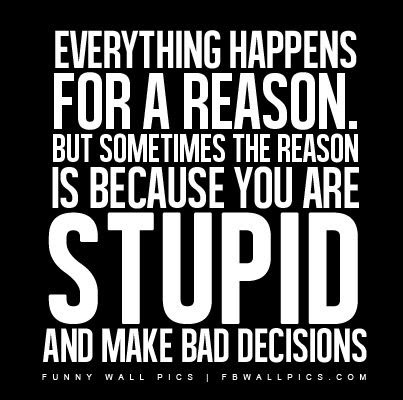 Quotes About Bad Decisions 118 Quotes