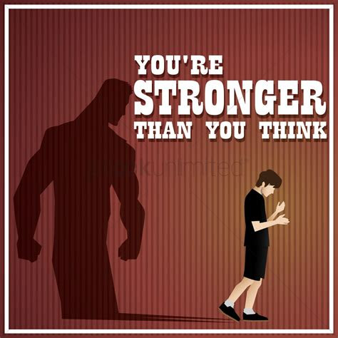 Youre Stronger Than You Think Quotes