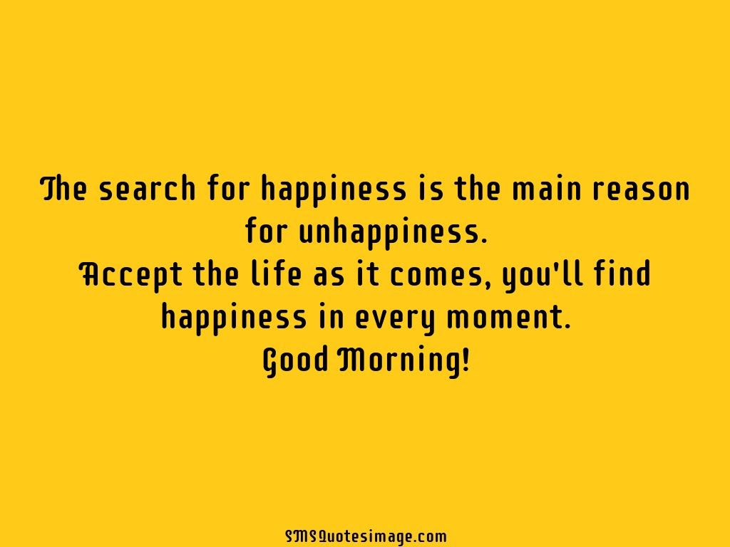 The search for happiness  Good Morning  SMS Quotes Image