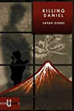 Killing Daniel by Sarah Dobbs