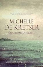 Questions of Travel, Michelle de Krester, Miles Franklin