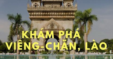 Du lịch tự túc giá rẻ|| Khám phá Viêng-Chăn, Lào. Day 1, ăn gì, ở đâu?