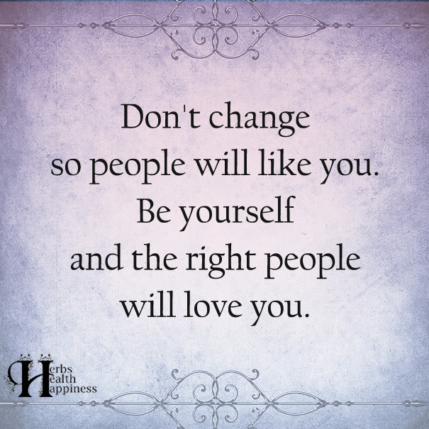 Dont Change So People Will Like You ø Eminently Quotable Quotes