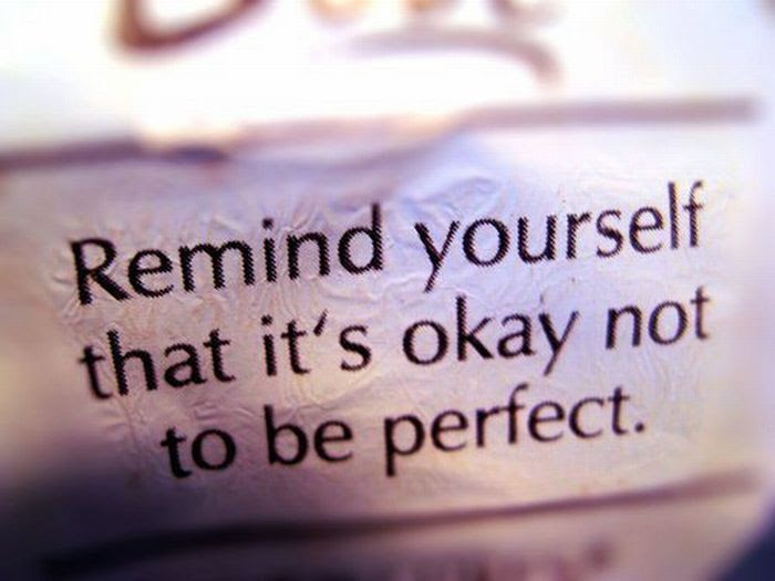 Remind Yourself That Its Okay Not To Be Perfect Inspirational