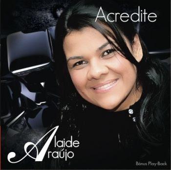 Alaide Araújo - Acredite