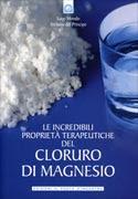 Le Incredibili Proprietà Terapeutiche del Cloruro di Magnesio