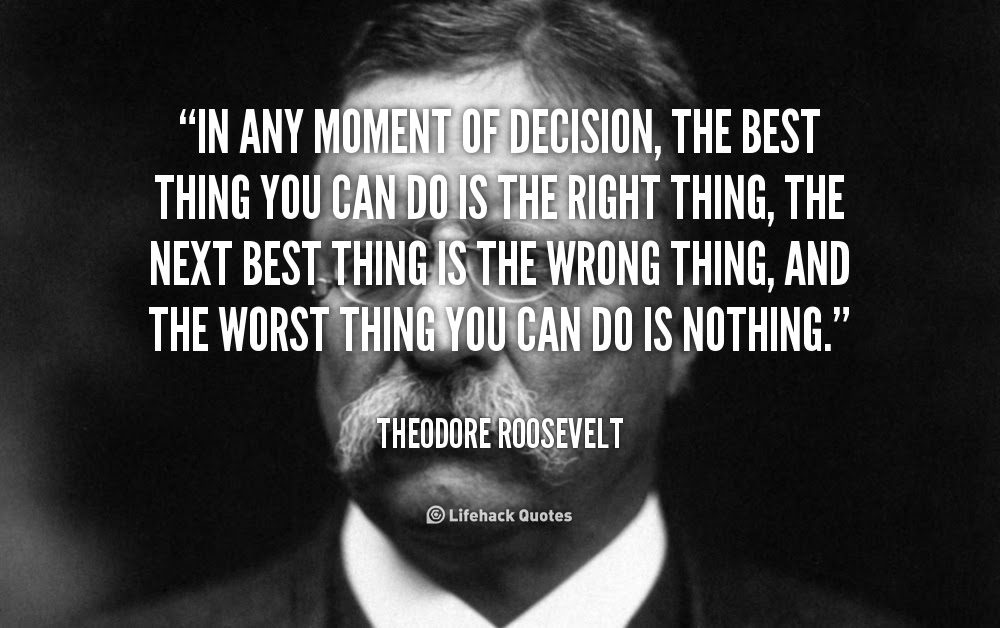 Quotes About Doing The Right Decision 39 Quotes