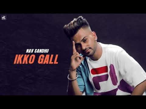 DOWNLOAD Ikko Gall | Yaari | Nav sandhu | New Punjabi Song | Latest Punjabi Song 2020