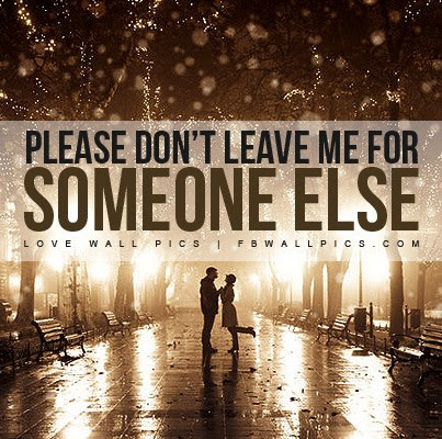 Top Please Dont Leave Me Love Quotes - Paulcong
