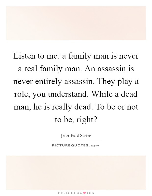Listen To Me A Family Man Is Never A Real Family Man An