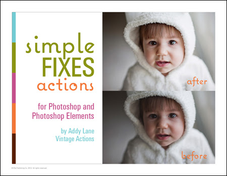 Simple Fixes: Actions for Photoshop and Photoshop Elements