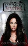 My New Master (vampire romance, vampire erotica, paranormal vampire romance, paranormal erotica romance) (Vampire Romance for Adults Book 1) - Amaris Oppenheim