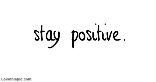 Stay Positive Tumblr Quotes