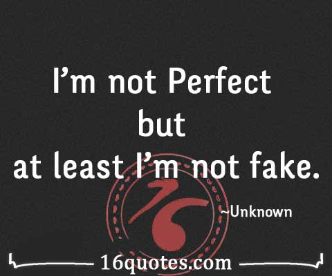 Im Not Perfect But At Least Im Not Fake