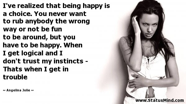 Ive Realized That Being Happy Is A Choice Statusmindcom