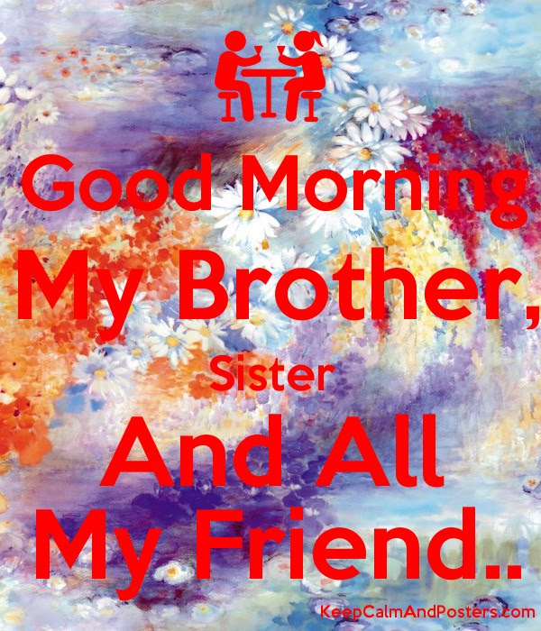 Good Morning My Brother Sister And All My Friend Keep Calm And