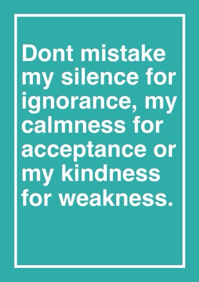 Quotes About Mistaking Kindness For Weakness 15 Quotes