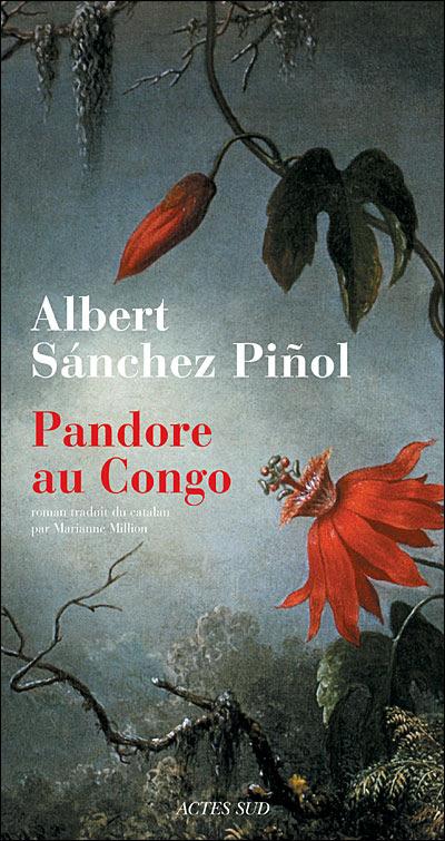 Pandore au Congo de Albert Sanchez Pinol actes sud