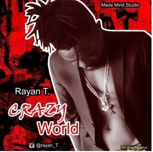 [BangHitz] Music : Rayan T – Crazy World