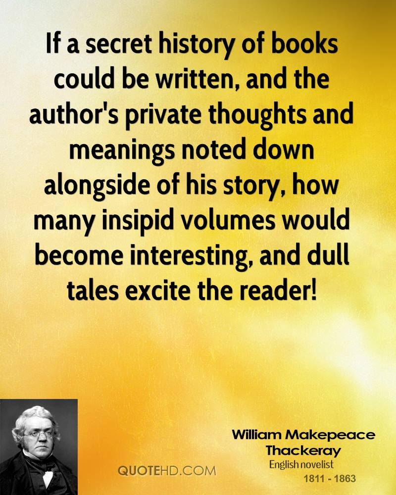 William Makepeace Thackeray History Quotes Quotehd