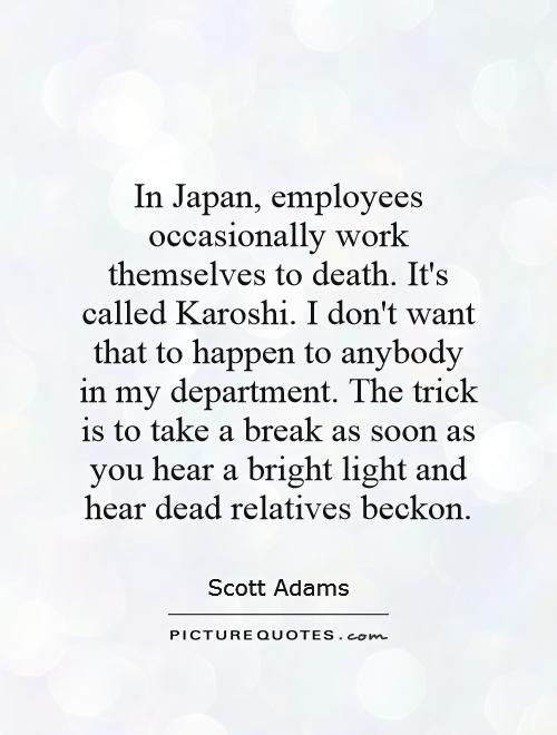 In Japan Employees Occasionally Work Themselves To Death Its