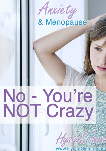 Feeling Crazy? Is it a menopause symptom? Anxiety, too ...