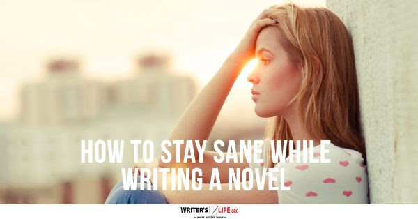 Show information about the snippet editorYou can click on each element in the preview to jump to the Snippet Editor. SEO title preview: How To Stay Sane While Writing A Novel - Writer's Life.org