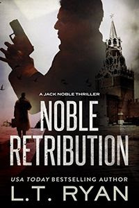 Noble Retribution by L. T. Ryan