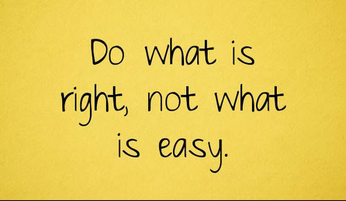 Do What Is Right Not What Is Easy Picture Quotes