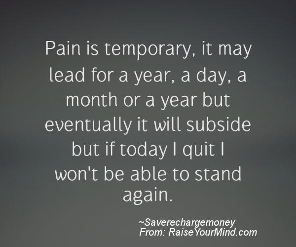 Motivational Inspirational Quotes Pain Is Temporary It May Lead