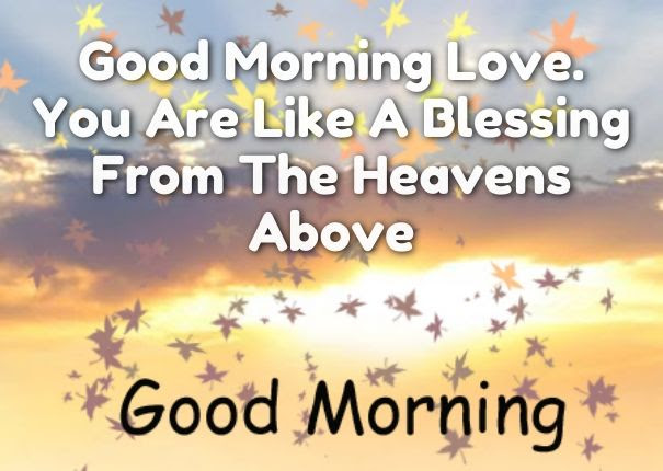 Good Morning Love You Are A Blessing Pictures Photos And Images