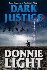 Dark Justice by Donnie Light
