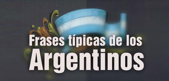Las Frases Tipicas De Los Argentinos Blogerin