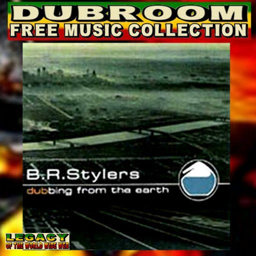 BR STYLERS - DUBBING THE EARTH