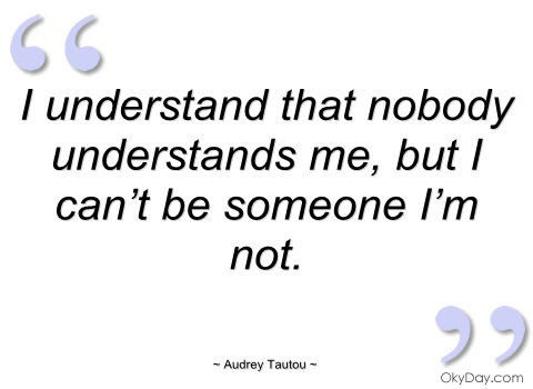 Quotes About Understanding Who You Are 41 Quotes