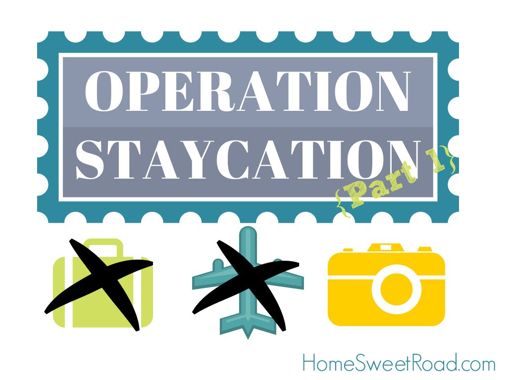 Staycation: Reap the Benefits of Vacation without Ever ...