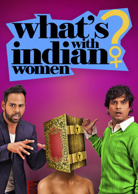 What's With Indian Women - Season 1