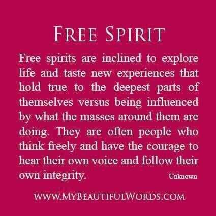Quotes About Free Spirits My To Know Of The Daysong Mefollow Me